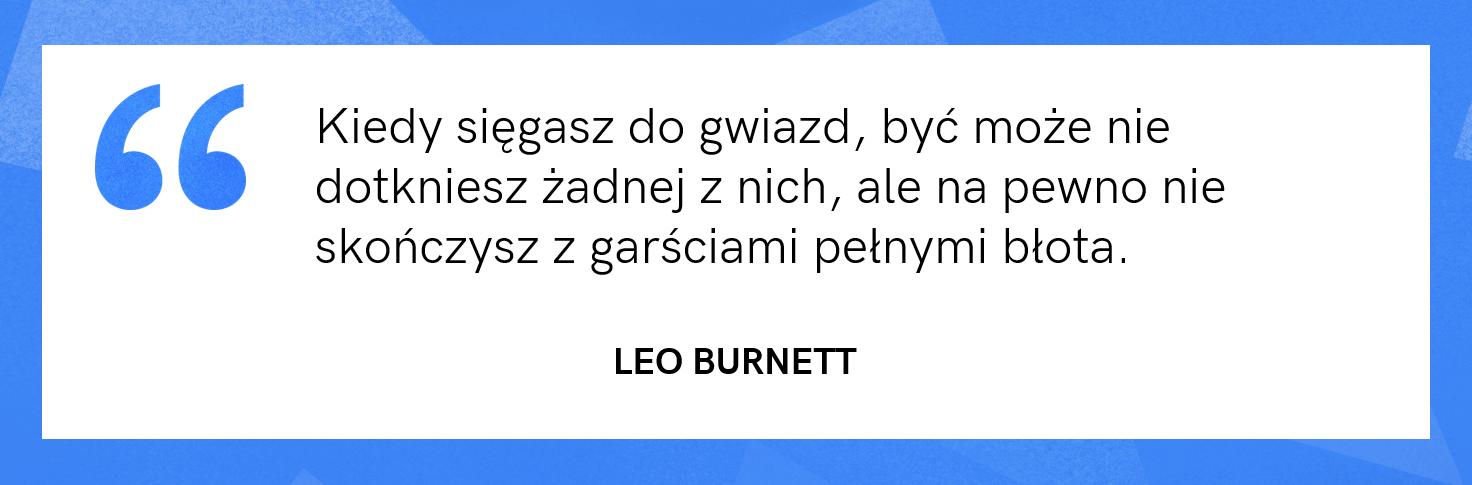 cytat motywacyjny - Leo Burnett