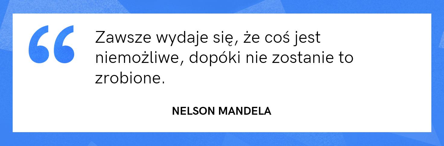 cytat motywacyjny - Nelson Mandela