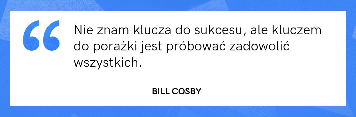 cytat motywacyjny - Bill Cosby