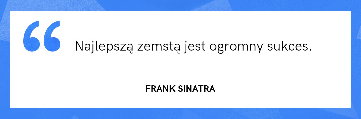 cytat motywacyjny - Frank Sinatra