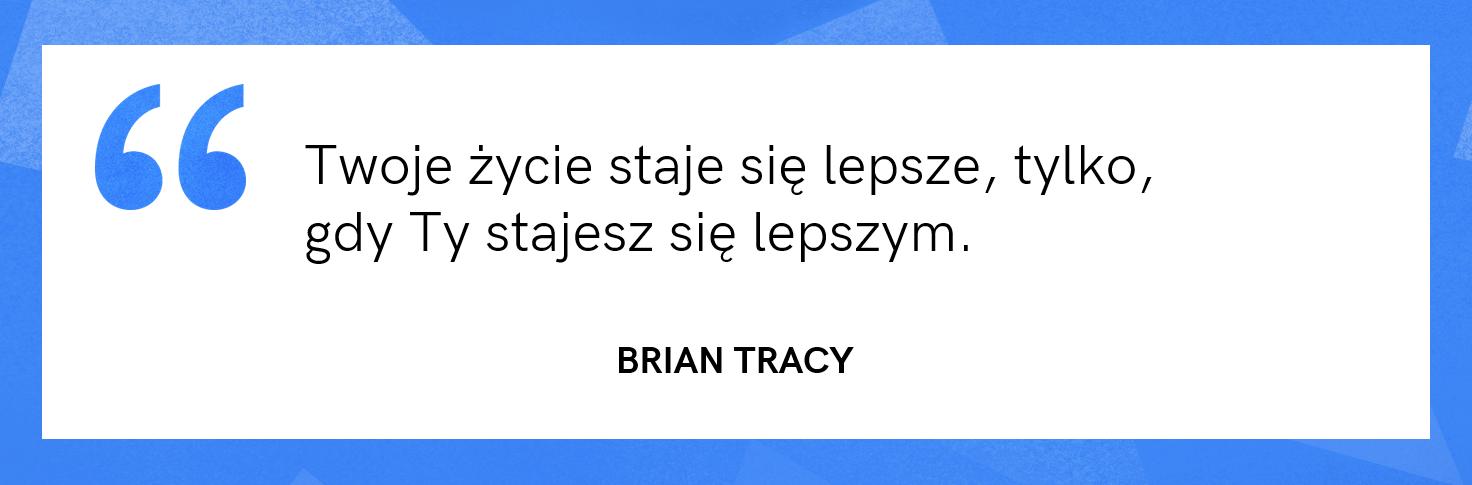 cytat motywacyjny - Brian Tracy